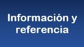 Información y referencia